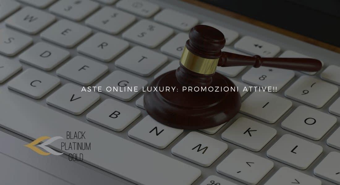 Aste online luxury: promozioni (deals) di metà settembre!