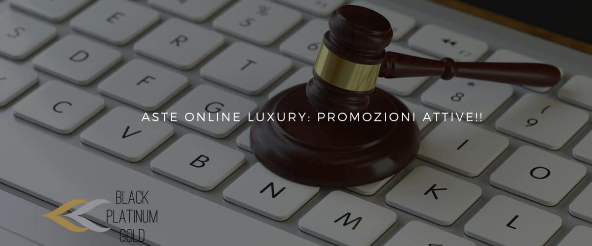 Aste online luxury promozioni (deals) - Black Platinum Gold