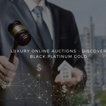 LUXURY ONLINE AUCTIONS - DISCOVER BLACK PLATINUM GOLD) - Black Platinum Gold